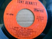 """TONY BENNETT 45 RPM """"I Want to be Happy"""" """"Tea for Two"""" VG condition"""