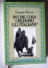 IN CHE COSA CREDONO GLI ITALIANI? Giorgio Bocca Longanesi 1982 1à edizione Y64