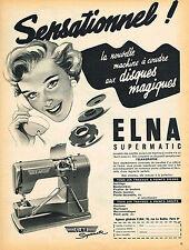 PUBLICITE ADVERTISING 114  1954  ELNA  machine à coudre SUPERMATIC
