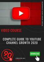 Complete Guide to YouTube Channel Growth 2020 video guide training course