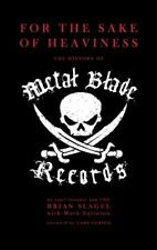 For the Sake of Heaviness : The History of Metal Blade Records, Paperback by ...