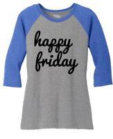 Ladies Happy Friday 3/4 Raglan Weekend Party