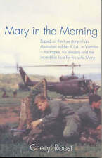 Mary in the Morning: Based on the True Story of an Australian Soldier K.I.A....