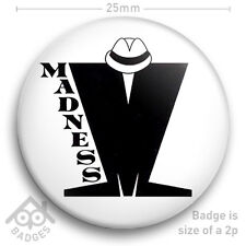 "MADNESS LOGO - 2 TONE SKA MOD Nutty Boys SUGGS One Step Beyond Badge 25mm 1"" NEW"