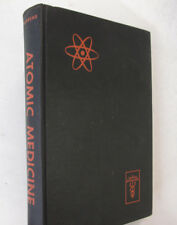 Medical Nuclear Energy Radiation Effects Injuries Atomic Medicine Illus 1st 1949