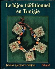 Le Bijou traditionnel en Tunisie par Samira Gargouri-Sethom - Edisud 1986