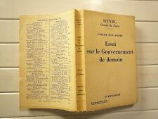1936 ESSAI SUR LE GOUVERNEMENT DE DEMAIN FAILLITE D'UN REGIME DE HENRI CTE PARIS