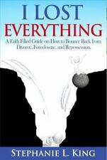 I Lost Everything : A Faith Filled Guide on How to Bounce Back from Divorce,...
