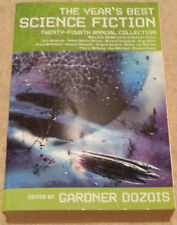 Gardner Dozois YEAR'S BEST SCIENCE FICTION TWENTY-FOURTH ANNUAL COLLECTION