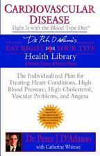 Cardiovascular Disease: Fight it with the Blood Type Diet: The Individualized Pl