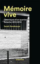 MÉMOIRE VIVE - CHRONIQUES D'UN QUARTIER, BATACLAN 2015-2016 - LIVRE NEUF