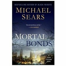 Mortal Bonds: A Jason Stafford Novel by Michael Sears, NEW Hardcover FREE Ship