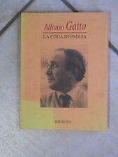 LA CODA DI PAGLIA Alfonso Gatto Ripostes 1995 libro di scritto da racconto per