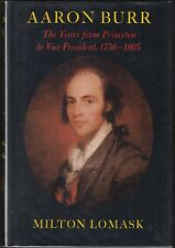 Aaron Burr: The Years from Princeton to Vice President 1756-1805  1979 HC/DJ 1ST