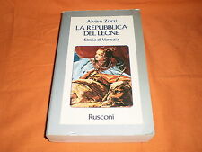 alvise zorzi la repubblica del leone storia di venezia rusconi 1982