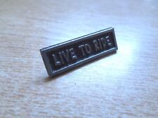 LIVE TO RIDE Harley Davidson Motorcycle Pin Classic HD Vest Hat Jacket Badge Tie