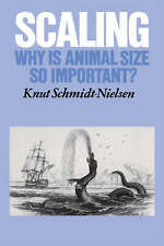 Scaling: Why is Animal Size so Important? by Schmidt-Nielsen, Knut
