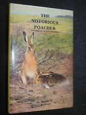 The Notorious Poacher - Memoirs by G Bedson (Grandad) 1986 - Poaching, Hunting