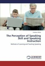 The Perception of Speaking Skill and Speaking Instruction. Molla-Endalew.#*=