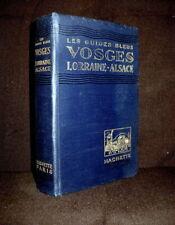"Guide Bleu ""VOSGES"" CHAMPAGNE LORRAINE ALSACE Elsass Vogesen Lothringen 1928 !"