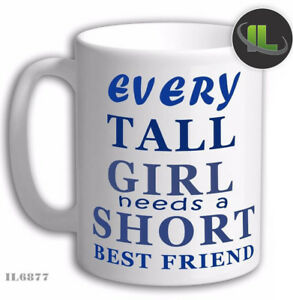 Personalised EVERY TALL GIRL NEEDS A BEST FRIEND MUG. Customise with your text.
