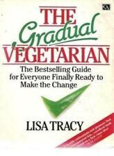 The Gradual Vegetarian. For Everyone Finally Ready to Make the Change. By Lisa
