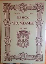 A. Bertarelli - A. MontiTre secoli di vita Milanese 1630 - 1875 Hoepli RISTAMPA
