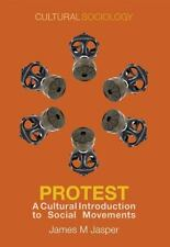 Protest: A Cultural Introduction to Social Movements: By Jasper, James M.