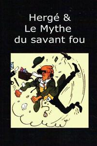 Hergé & Le Mythe du savant fou