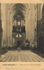Saint  Quentin Basilika Schiff Aufnahme,1915  Feldpost, Postkarte, Foto, AK, PK