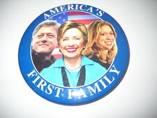 """Clinton's- America's First Family political pin - 3""""pine"""