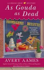 As Gouda as Dead (Cheese Shop Mystery) by Aames, Avery, Good Book
