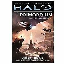 Halo: Primordium: Book Two Of The Forerunner Saga: By Greg Bear