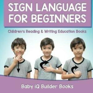 Sign Language for Beginners by Baby Iq Builder Books Paperback NEW Book
