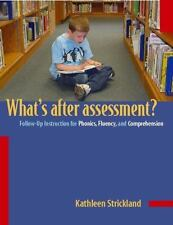 What's after Assessment? : Follow-Up Instruction for Phonics, Fluency, and...