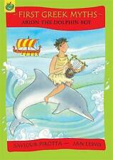 Arion The Dolphin Boy (First Greek Myths), Pirotta, Saviour, New Book