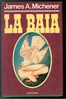 MICHENER JAMES LA BAIA EUROCLUB 1980 SAGHE STORIA