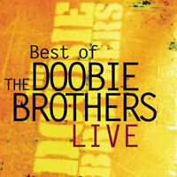 The Doobie Brothers : Best of Live CD (2018) ***NEW*** FREE Shipping, Save £s