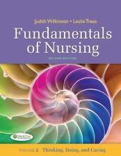 Fundamentals of Nursing - Vol 2: Thinking, Doing, and Caring [ Wilkinson PhD  CN