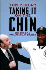 Taking it on the Chin: Memoirs of a Parliamentary Bruiser by Lord Pendry (Signed