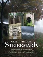Geheimnisvolle Steiermark von Gabriela Timischl und Reinhard M. Czar (2011, Kunststoffeinband)