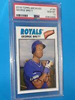 2018 George Brett Topps Archives #169 PSA GEM MINT 10 - Hall of Fame KC Royals