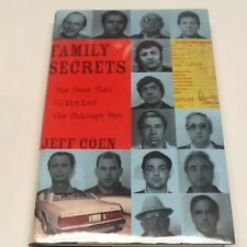 Family Secrets : The Case That Crippled the Chicago Mob by Jeff Coen; SIGNED