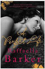 A Perfect Life, Barker, Raffaella, New Book