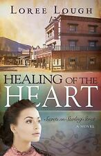 Healing of the Heart (Secrets of Sterling Street V3) by Loree Lough (2016,...