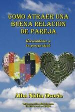 Como Atraer Una Buena Relacion de Pareja (Paperback or Softback)