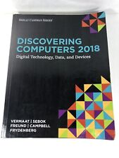 Discovering Computers 2018: Digital Technology Data and Devices by Vermaat. READ