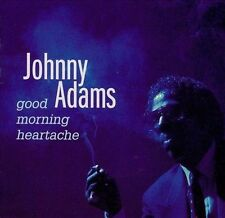 JOHNNY ADAMS - GOOD MORNING HEARTACHE NEW CD
