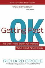Getting Past OK : The Self-Help Book for People Who Don't Need Help by...