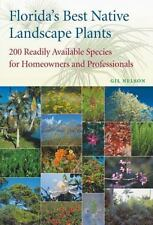Florida's Best Native Landscape Plants : 200 Readily Available Species for...